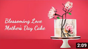 Blossoming Love Mother's Day Cake